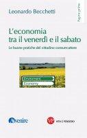 L'economia tra il venerdì e il sabato - Leonardo Becchetti