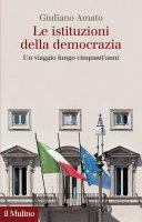 Le istituzioni della democrazia - Giuliano Amato