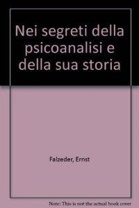 Copertina di 'Nei segreti della Psicoanalisi e della sua storia'