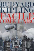 Facile come l'ABC - Kipling Rudyard