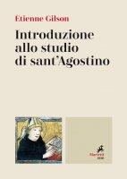 Introduzione allo studio di sant'Agostino - Étienne Gilson