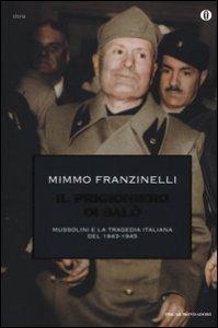 Copertina di 'Il prigioniero di Salò. Mussolini e la tragedia italiana del 1943-1945'