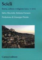 Scicli. Storia, cultura e religione (V-XVI secc.) - Micciché Salvo, Fornaro Stefania