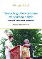 Simboli giudeo-cristiani tra scienza e fede - Ricci Giorgio