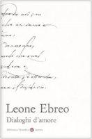 Dialoghi d'amore - Leone Ebreo