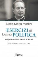 Esercizi di buona politica - Carlo Maria Martini