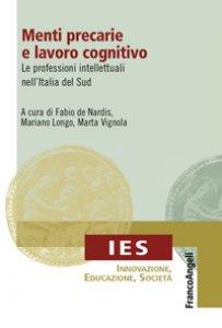 Copertina di 'Menti precarie e lavoro cognitivo. Le professioni intellettuali nell'Italia del Sud'
