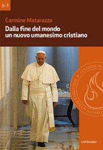 Copertina di 'Dalla fine del mondo un nuovo umanesimo cristiano'