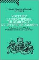 La principessa di Babilonia. Le lettere di Amabed - Voltaire