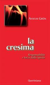 Copertina di 'La cresima. Responsabilità e forza dello Spirito'