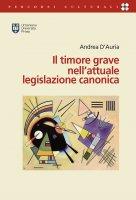 Il timore grave nell'attuale legislazione canonica - Andrea D'Auria