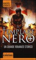 Il templare nero - Genovesi Roberto