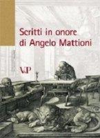 Scritti in onore di Angelo Mattioni