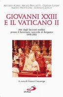 Giovanni XXIII e il Vaticano II - AA.VV.