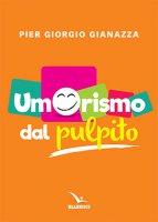 Umorismo dal pulpito - Piergiorgio Gianazza