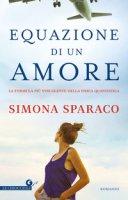 Equazione di un amore - Sparaco Simona