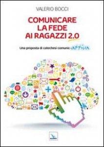 Copertina di 'Comunicare la fede ai ragazzi 2.0'