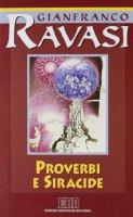 Proverbi e Siracide. Ciclo di conferenze (Milano, Centro culturale S. Fedele) - Ravasi Gianfranco