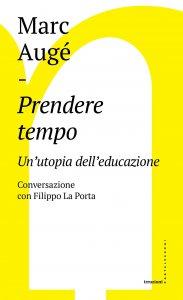 Copertina di 'Prendere tempo. Un'utopia dell'educazione. Conversazione con Filippo La Porta'