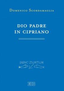 Copertina di 'Dio Padre in Cipriano'