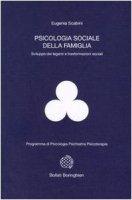 Psicologia sociale della famiglia. Sviluppo dei legami e trasformazioni sociali - Scabini Eugenia