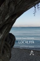 Località. Sopralluoghi meridiani - Mariniello Antonio Franco