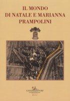 Il mondo di Natale e Marianna Prampolini. La collezione d'arte - De Angelis Daniela