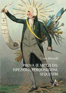 Copertina di 'Prova (e mezzi di): ispezioni, perquisizioni, sequestri'