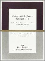 Chiesa e mondo feudale nei secoli X-XII. Atti della 12ª Settimana internazionale di studio (La Mendola, 24-28 agosto 1992)