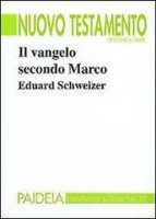 Il vangelo secondo Marco - Schweizer Eduard