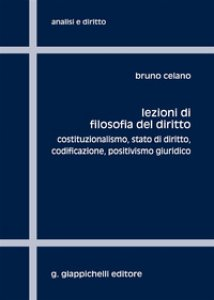 Copertina di 'Lezioni di filosofia del diritto. Costituzionalismo, Stato di diritto, codificazione, positivismo giuridico'