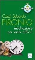 Meditazione per tempi difficili - Pironio Eduardo