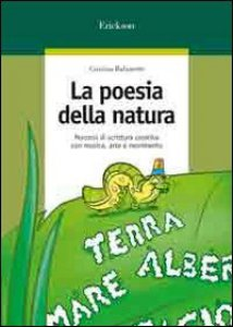 Copertina di 'La poesia della natura. Percorsi di scrittura creativa con musica, arte e movimento'