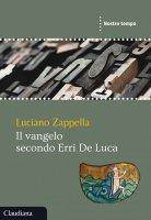 Il Vangelo secondo Erri De Luca - Luciano Zappella