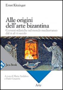 Copertina di 'Alle origini dell'arte bizantina'