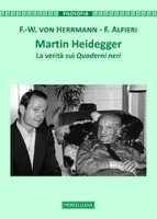 Martin Heidegger - Friedrich-Wilhelm von Herrmann, Francesco Alfieri