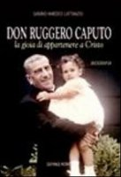 Don Ruggero Caputo - Lattanzio Sabino Amedeo