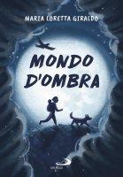 Mondo d'ombra - Maria Loretta Giraldo