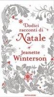 Dodici racconti di Natale - Jeanette Winterson