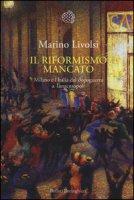 Il riformismo mancato. Milano e l'Italia dal dopogeurra a Tangentopoli - Livolsi Marino