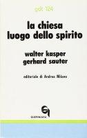 La chiesa luogo dello Spirito. Linee di ecclesiologia pneumatologica (gdt 124) - Kasper Walter, Sauter Gerhard