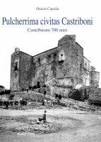 Pulcherrima civitas Castriboni - Orazio Cancila