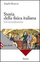 Storia della fisica italiana - Baracca Angelo