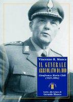 Il generale arruolato da Dio - Manca Vincenzo R.