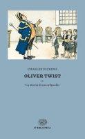 Oliver Twist o la storia di un orfanello - Dickens Charles