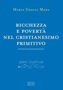 Copertina di 'Ricchezza e povertà nel cristianesimo primitivo'