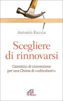 Scegliere di rinnovarsi - Antonio Ruccia
