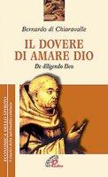 Il dovere di amare Dio - Bernardo di Chiaravalle (san)
