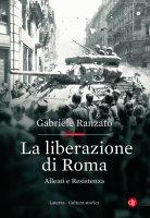 La liberazione di Roma - Gabriele Ranzato