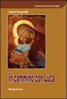 In cammino con Luca - Passarella Gianni